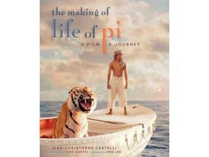 The Making of Life of Pi Castelli, Jean-christophe/ Martel, Yann (Foreward By)/ Lee, Ang (Introduction by)