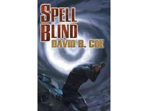 Spell Blind Case Files of Justis Fearsson Coe, David B.