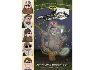 Phil and the Ghost of Camp Ch-yo-ca (Be Your Own Duck Commander)