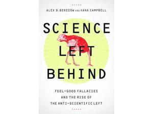 Science Left Behind Reprint Berezow, Alex B./ Campbell, Hank