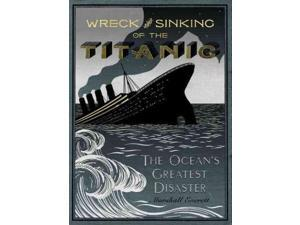 Wreck and Sinking of the Titanic Reprint Everett, Marshall (Editor)