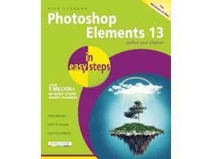 Photoshop Elements 13 in Easy Steps: For Windows and MAC (In Easy Steps)