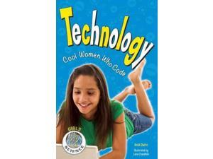 Technology: Cool Women Who Code (Girls in Science)