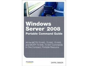 Windows Server 2008 Portable Command Guide Portable Command Guide 1 CSM Gibson, Darril