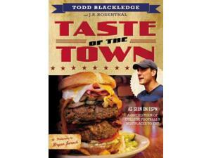 Taste of the Town Blackledge, Todd/ Rosenthal, J. R./ Jaroch, Bryan (Photographer)