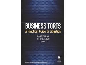 Business Torts Nelson, Bradley P. (Editor)/ Teeters, Jeffrey R. (Editor)