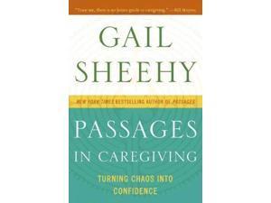 Passages in Caregiving 1 Sheehy, Gail