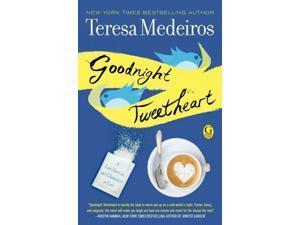 Goodnight Tweetheart Medeiros, Teresa