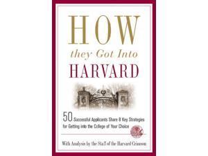 How They Got into Harvard Harvard Crimson (Corporate Author)