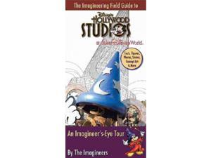 The Imagineering Field Guide to Disney's Hollywood Studios at Walt Disney World: An Imagineer's-Eye Tour