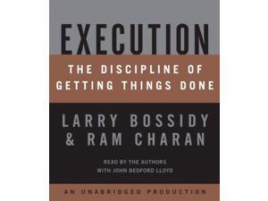 Execution Unabridged Bossidy, Larry/ Charan, Ram/ Bossidy, Larry (Narrator)/ Charan, Ram (Narrator)/ Lloyd, John Bedford (Narrator)