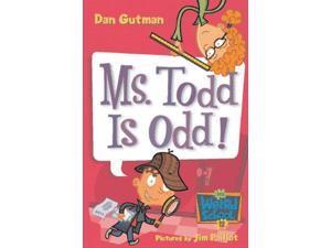 Ms. Todd Is Odd! (My Weird School Daze)