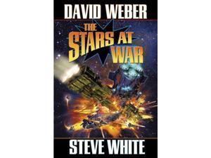 The Stars at War WEBER, DAVID Weber, David/ White, Steve