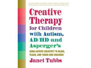 Creative Therapy for Children With Autism, ADD, and Asperger's Tubbs, Janet