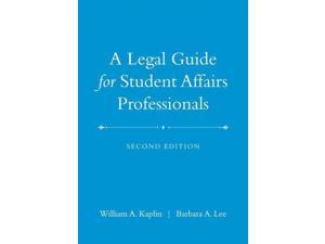 A Legal Guide for Student Affairs Professionals 2 Kaplin, William A./ Lee, Barbara A.