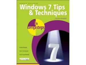 Windows 7 Tips & Techniques in Easy Steps In Easy Steps Yarnold, Stuart