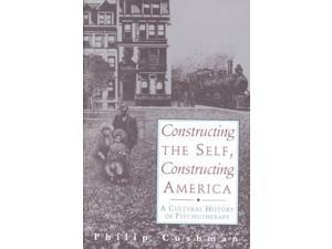 Constructing the Self, Constructing America Cushman, Philip