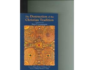 The Destruction of the Christian Tradition