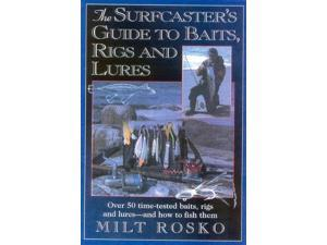 The Surfcaster's Guide to Baits, Rigs & Lures Rosko, Milt