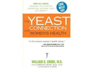 The Yeast Connection and Women's Health Reprint Crook, William G./ Dean, Carolyn/ Crook, Elizabeth B.