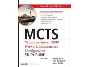 MCTS Windows Server 2008 Network Infrastructure Configuration PAP/CDR ST Panek, Will/ Wentworth, Tylor/ Chellis, James