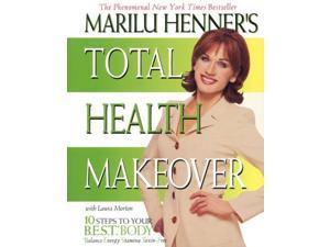 Marilu Henner's Total Health Makeover Henner, Marilu/ Morton, Laura