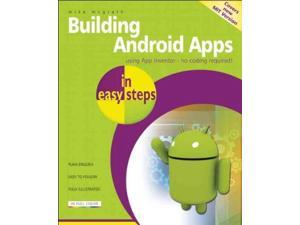Building Android Apps in Easy Steps (In Easy Steps)