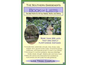 The Southern Gardener's Book of Lists Chaplin, Lois Trigg