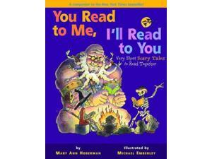 You Read to Me, I'll Read to You: Very Short Scary Tales to Read Together (You Read to Me, I'll Read to You)