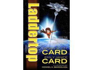 Laddertop 1 Laddertop Original Card, Orson Scott/ Card, Emily Janice/ Card, Zina/ Ibardolaza, Honoel A. (Illustrator)