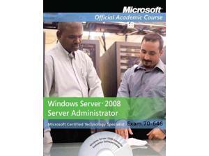 Microsoft Windows Server 2008 Administrator Microsoft Official Academic Course PCK PAP/CD Zacker, Craig