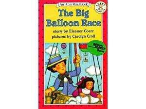 The Big Balloon Race An I Can Read Book Reprint Coerr, Eleanor/ Croll, Carolyn (Illustrator)