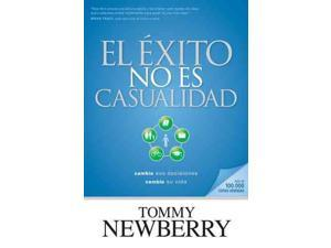 El Exito No Es Casualidad/ Success is Not an Accident Newberry, Tommy