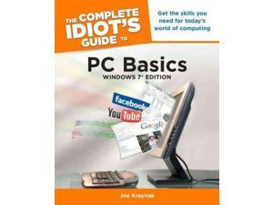 The Complete Idiot's Guide to PC Basics: Windows 7 Edition (Complete Idiot's Guide to PCs)