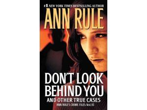 Don't Look Behind You: And Other True Cases (Ann Rule's Crime Files)