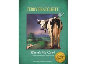 Where's My Cow? Discworld Pratchett, Terry/ Grant, Melvyn (Illustrator)