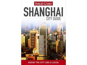 Insight Guides Shanghai INSIGHT GUIDES SHANGHAI 3 Insight Guides (Corporate Author)