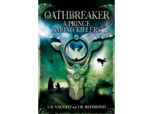 A Prince Among Killers Oathbreaker Vaught, S. R./ Redmond, J. B.