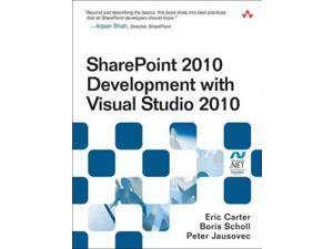 SharePoint 2010 Development with Visual Studio 2010 Microsoft .NET Development Series Carter, Eric/ Scholl, Boris/ Jausovec, Peter