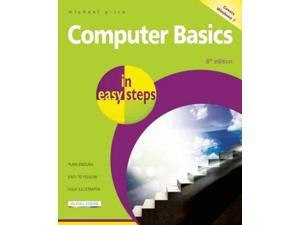 Computer Basics in Easy Steps: Covers Windows 7 (In Easy Steps)