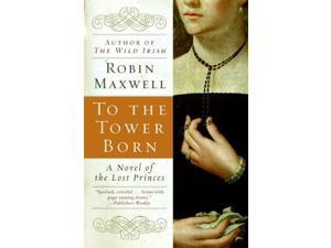 To the Tower Born Reprint Maxwell, Robin