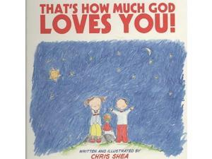That's How Much God Loves You! (Harperblessings)