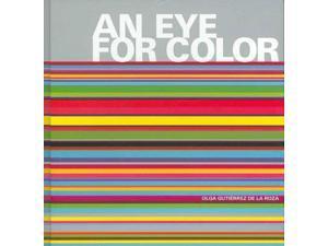 An Eye for Color Roza, Olga Gutierrez De La