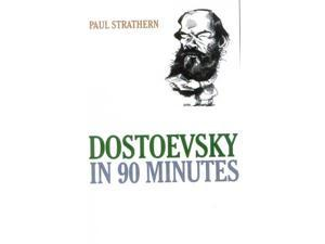 Dostoevsky In 90 Minutes Great Writers in 90 Minutes Strathern, Paul