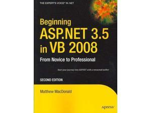 Beginning ASP.NET 3.5 in VB 2008 Beginning 2 MacDonald, Matthew