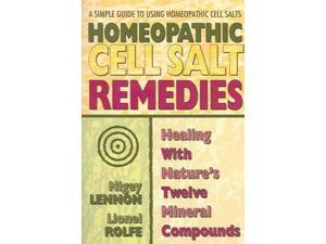 Homeopathic Cell Salt Remedies Lennon, Nigey/ Rolfe, Lionel