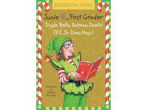 Jingle Bells, Batman Smells! (P.s. So Does May) (Junie B. Jones)
