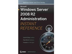 Microsoft Windows Server 2008 R2 Administration Instant Reference 1 Hester, Matthew/ Henley, Chris