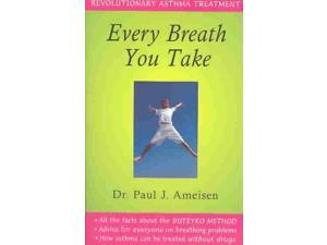 Every Breath You Take: Revolutionary Asthma Treatment