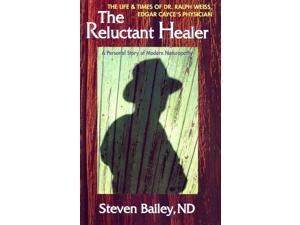Reluctant Healer: The Life & Times of Edgar Cayce's Physician